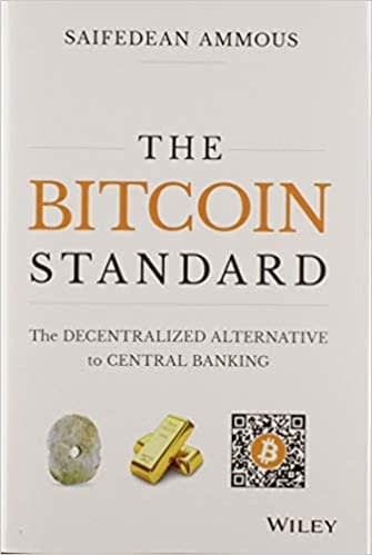 the Bitcoin standard by saifedean ammous